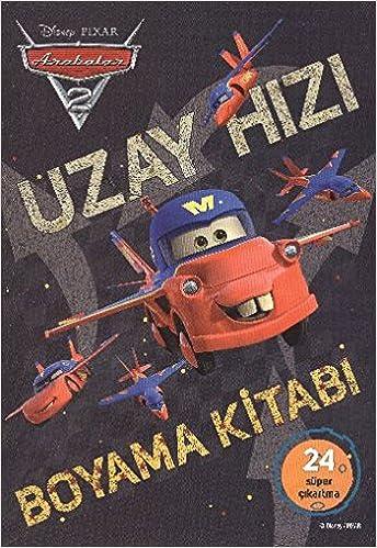 Arabalar 2 Uzay Hizli Boyama Kitabi 9786050905243 Amazon Com Books