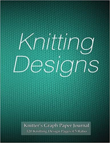 Buy Knitter S Graph Paper Journal 120 Knitting Design Pages 4 5
