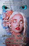 Dreadful Spells & Jingle Bells: Paranormal Christmas Anthology