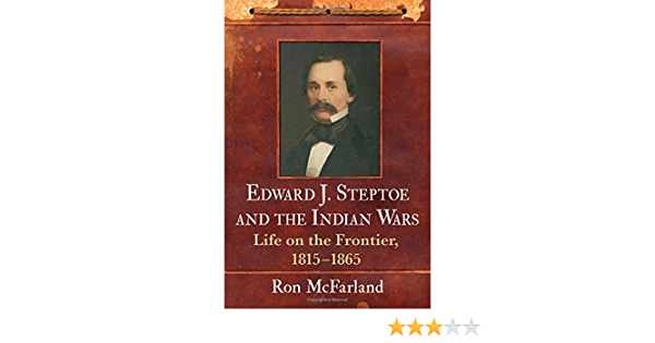 Edward J. Steptoe and the Indian Wars: Life on the Frontier ...