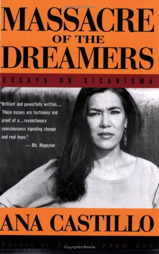 Massacre of the Dreamers: Essays on Xicanisma by Ana Castillo (1995-09-01)