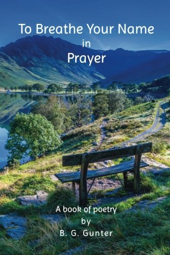 To Breathe Your Name in Prayer: A Book of Poetry ebook