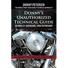 Donny's Unauthorized Technical Guide to Harley-Davidson, 1936 to Present: Volume III: The Evolution: 1984 to 2000