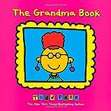 The Grandma Book, Todd Parr, 0316070416