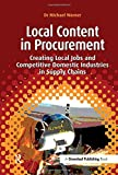 Local Content in Procurement: Creating Local Jobs and Competitive Domestic Industries in Supply Chains