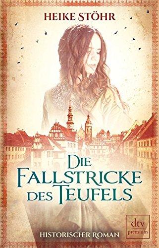 die-fallstricke-des-teufels-historischer-roman-pirna-reihe