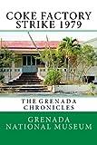 Coke Factory Strike 1979: The Grenada Chronicles