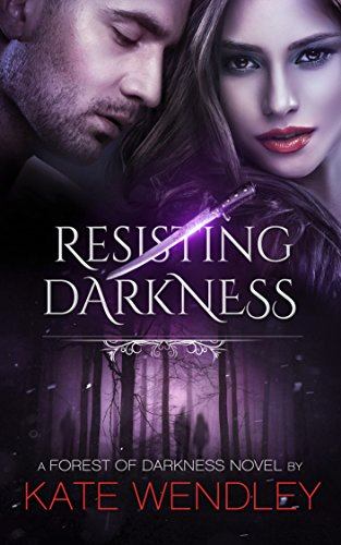 Resisting Darkness (A Forest of Darkness Book 3) by [Wendley, Kate]