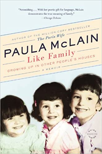 Like Family: Growing Up in Other People\'s Houses, a Memoir: Paula ...