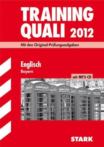 Abschluss-Prüfungsaufgaben Haupt-/Mittelschule Bayern: Training Quali Englisch mit MP3-CD; Mit den Original-Prüfungsaufgaben 2007-2011 Ohne Lösungen