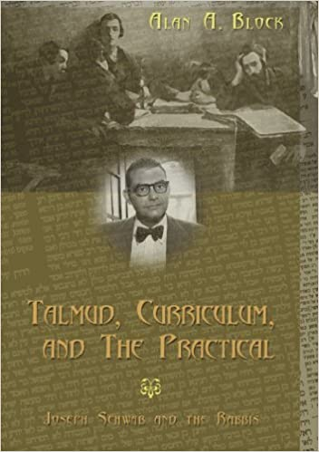 Book Talmud, Curriculum, and The Practical: Joseph Schwab and the Rabbis (Complicated Conversation, V. 2) by Block, Alan A. (2004)