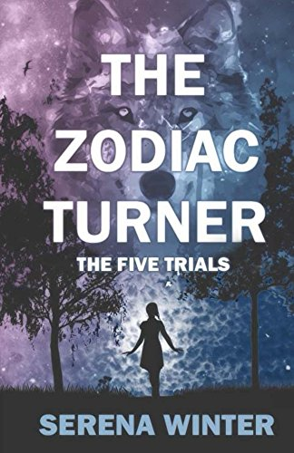 Book: The Zodiac Turner - The Five Trials by Serena Winter