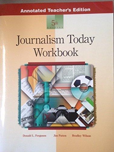 Journalism Today Teachers Workbook: Instructor's Edition