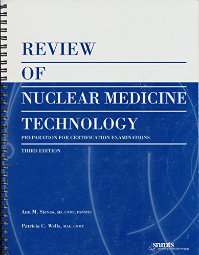 Review Of Nuclear Medicine Technology: Preparation For...