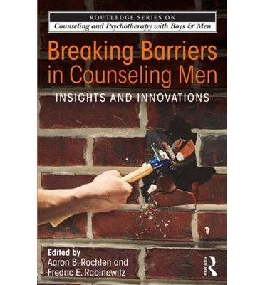 [(Breaking Barriers in Counseling Men: Insights and Innovations)] [Author: Aaron B. Rochlen] published on (September, 2013)