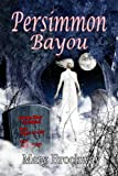 Persimmon Bayou