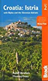 Croatia: Istria: with Rijeka and the Slovenian Adriatic (Bradt Travel Guide Croatia: Istria (W/ Rijeka & the Slovenia)