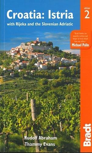 Croatia: Istria: with Rijeka and the Slovenian Adriatic (Bradt Travel Guide Croatia: Istria (W/...