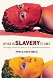 What Is Slavery to Me? : Post-Colonial Memory and the Post-Apartheid Imaginatino, Gqola, Pumla Dineo, 1868145077