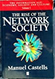 The Rise of the Network Society : The Information Age: Economy, Society and Culture, Castells, Manuel, 1557866163