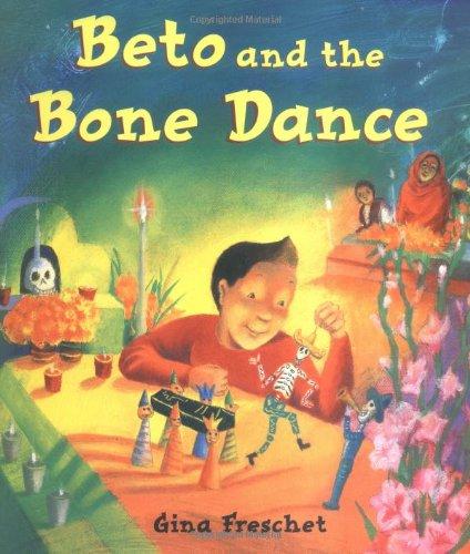 7ee5e7a383a Beto and The Bone Dance  Gina Freschet  9780374317201  Amazon.com  Books