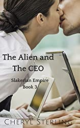 The Alien and the CEO: An Alien Romance (The Slakerian Empire Book 3)