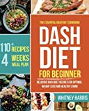 #1: DASH Diet: The Essential Dash Diet Cookbook for Beginners ?  Delicious Dash Diet Recipes for Optimal Weight Loss and Healthy Living