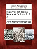 History of the State of New York. Volume 1 Of 2, John Romeyn Brodhead, 1275642608
