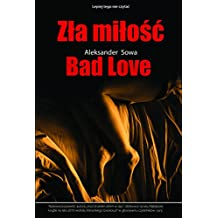 ZLA MILOSC - Bad Love English/Polish Edition: Bilingual Edition - Wydanie Dwujezyczne