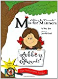 Abbey and Friends M Is for Manners, Mary Jesse, 0972995803