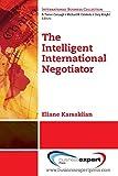 The Intelligent International Negotiator (International Business Collection)