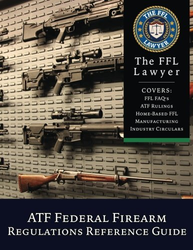ATF Federal Firearms Regulations Reference Guide: Updated to January, 2018