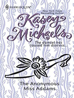 The Anonymous Miss Addams (Kasey Michaels Alphabet Regency Romance Book 9) by [Michaels, Kasey]