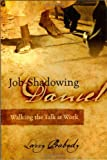 img - for Job-Shadowing Daniel: Walking the Talk at Work book / textbook / text book