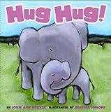 Hug Hug!, Lorie Ann Grover, 1416947663