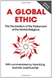 Global Ethic : The Declaration of the Parliament of the World's Religions, , 0826406408