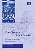 img - for The Chinese Stock Market: Efficiency, Predictability And Profitability (Advances in Chinese Economic Studies) by Yanrui Wu (2004-10-04) book / textbook / text book