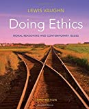 Doing Ethics: Moral Reasoning and Contemporary Issues (Third Edition)