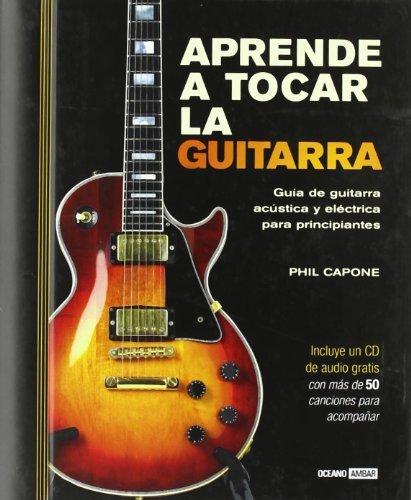 By Phil Capone Aprende a tocar la guitarra (Tiempo Libre) (Spanish Edition) (Har/Com) [Hardcover] Hardcover – June 15, 2008