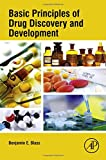Basic Principles of Drug Discovery and Development 1st Edition