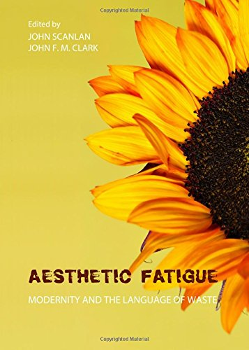 Aesthetic Fatigue: Modernity and the Language of Waste