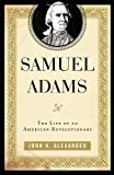 Samuel Adams, John K. Alexander, 0742570339