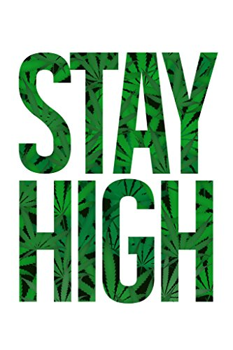 Stay-High-Marijuana-Cannabis-Bud-Pot-Joint-Weed-Ganja-Blunt-Humor-White-With-Leaves-Poster-12x18