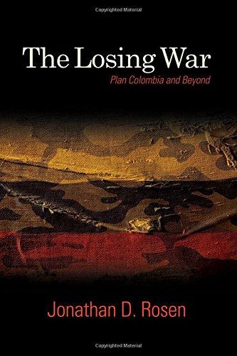 The Losing War: Plan Colombia and Beyond (SUNY series, James N. Rosenau series in Global Politics)