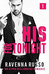 His for Tonight, Book 1: A Bad Boy Billionaire Romance (His for Tonight Series)