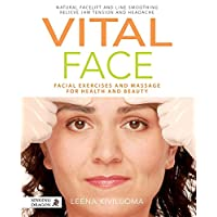 Vital Face: Facial Exercises and Massage for Health and Beauty