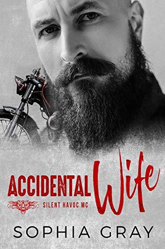Motorcycle Havoc - Accidental Wife: A Motorcycle Club Romance (Silent Havoc MC)