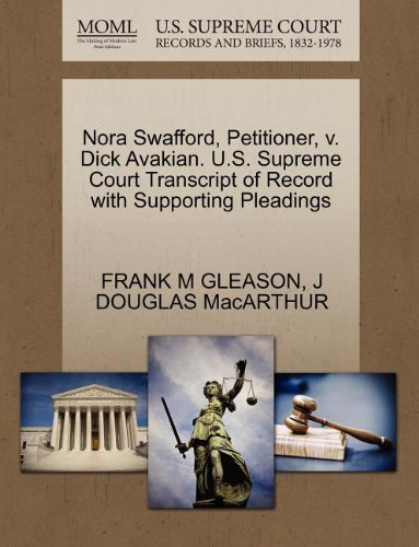 Nora Swafford, Petitioner, v. Dick Avakian. U.S. Supreme Court Transcript of Record with Supporting Pleadings
