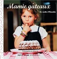 Mamie gâteaux : Les recettes d'Amandine par  Amandine (III)
