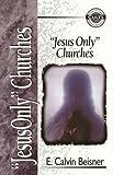 Jesus Only Churches, E. Calvin Beisner, 0310488710